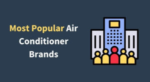 Most Popular Air Conditioner Brands