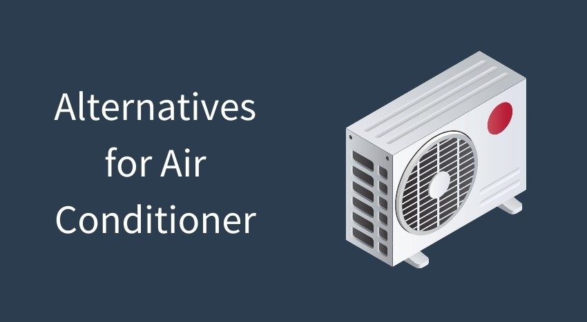 Alternatives for Air Conditioner