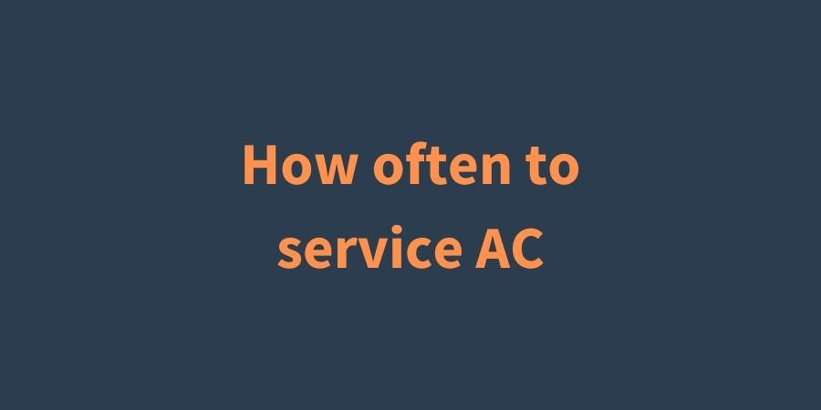 how often to service AC featured image